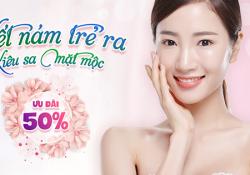 Hết nám sáng da, kiêu sa mặt mộc với ưu đãi giảm ngay 50%